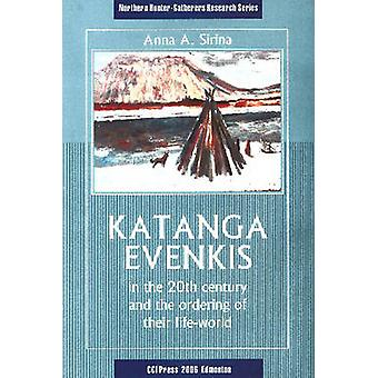 Katanga Evenkis in the 20th Century & the Ordering of Their Life-Worl