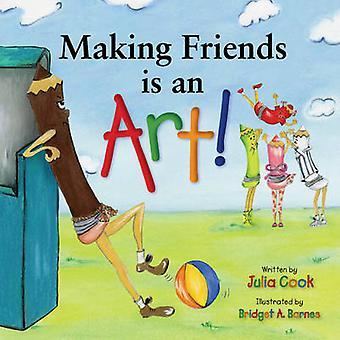 Making Friends is an Art! by Julia Cook - Bridget A. Barnes - 9781934