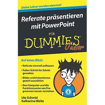 Referate Prasentieren mit Powerpoint Fur Dummies Junior by Ute Schmid