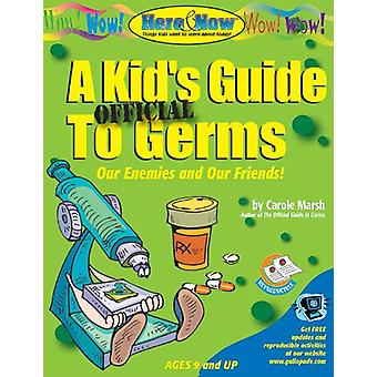 A Kid's Official Guide to Germs by Carole Marsh - Gallopade Internati