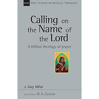 Calling on the Name of the Lord by Gary Millar - 9780830826391 Book