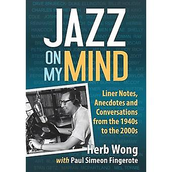 Jazz on My Mind - Liner Notes - Anecdotes and Conversations from the 1