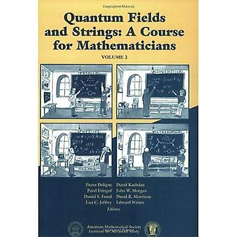Quantum Fields and Strings: A Course for Mathematicians, Vol. 2