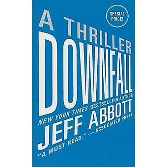 Downfall by Jeff Abbott - 9781455561032 Book