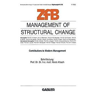 Management of Structural Change Contributions to Modern Management by Albach & Horst