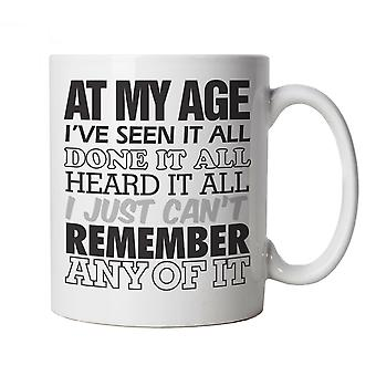 Vectorbomb, At My Age I've Seen It All, Funny Novelty Gift Mug