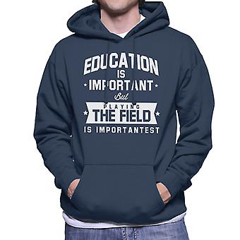 Education Is Important But Playing The Field Is Importantest Men's Hooded Sweatshirt