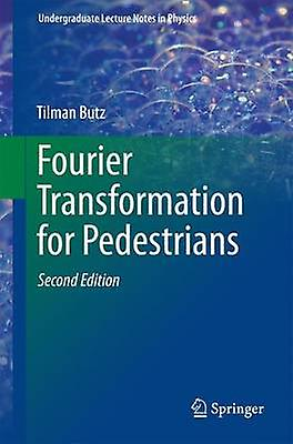 Fourier Transformation for Pedestrians by Tilhomme Butz