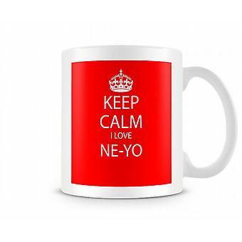 Mantener la calma te amo taza impresa NeYo