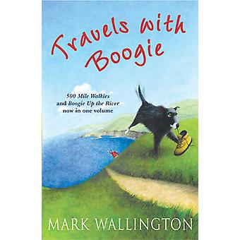 Travels with Boogie - 500 Mile Walkies and Boogie Up the River in One