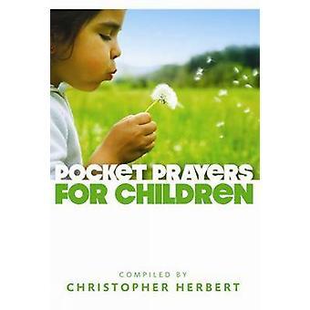 Pocket Prayers for Children by Christopher Herbert - 9780715141977 Bo