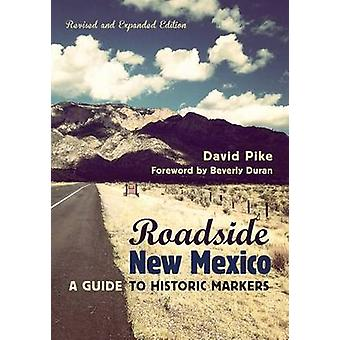 Roadside New Mexico - A Guide to Historic Markers (Revised and Expande