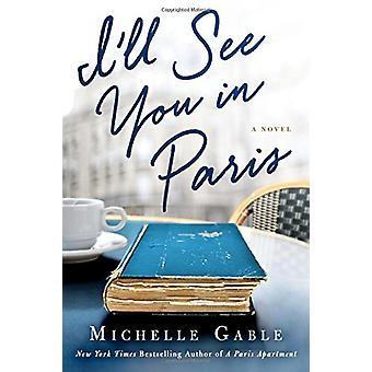 Ci vediamo a Parigi - un romanzo di Michelle Gable - 9781250115904 libro