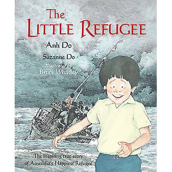 The Little Refugee by Anh Do - Suzanne Do - Bruce Whatley - 978174237