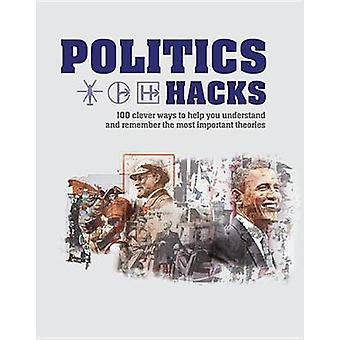 Politics Hacks by Politics Hacks - 9781788400404 Book