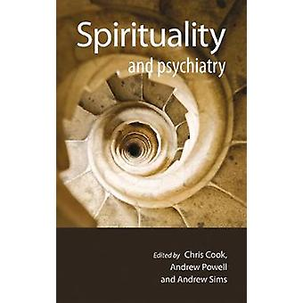 Spirituality and Psychiatry by Chris Cook - Andrew Powell - Andrew Si