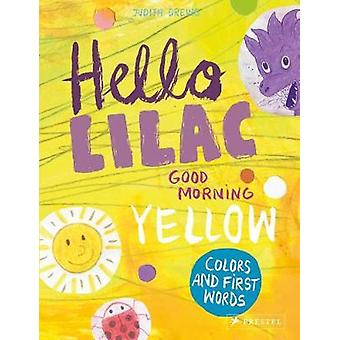 Hello Lilac - Good Morning Yellow - Colours and First Words by Hello L