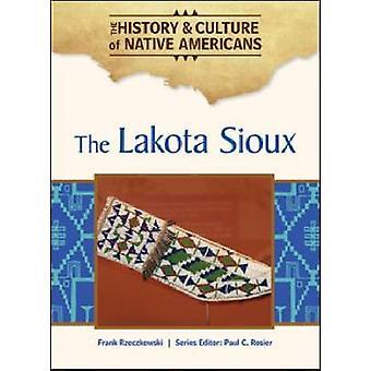 The Lakota Sioux by Frank Rzeczkowski - 9781604138009 Book