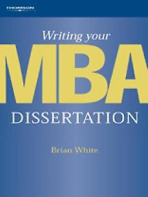 Writing Your MBA Dissertation by blanc & Brian