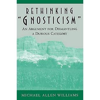 Repensar el gnosticismo - un argumento para desmontar una categoría dudosa