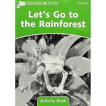 Leitores de golfinho: Nível 3: 525-palavra vocabulário vamos para o livro de atividade de floresta tropical