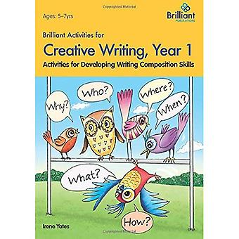Brilliant Activities for Creative Writing, Year 1-Activities for Developing Writing Composition Skills