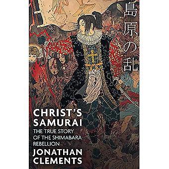 Samouraï du Christ: la véritable histoire de la rébellion de Shimabara