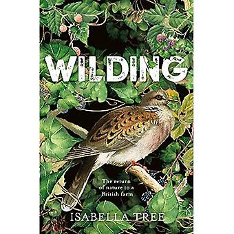 Wilding: The return of nature�to an British farm