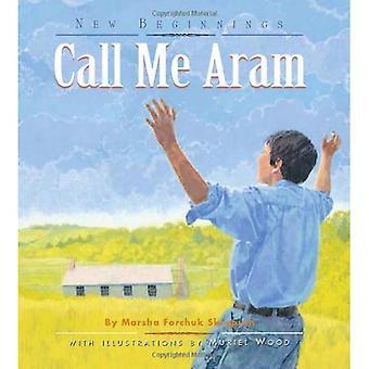 Call Me Aram (New Beginnings (Fitzhenry & Whiteside))
