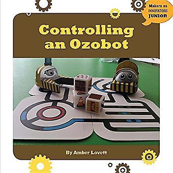 Styra en Ozobot (21st Century färdigheter Innovation bibliotek: inofficiella guider)