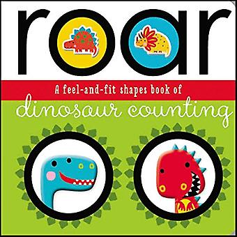 Roar: A Feel-And-Fit Shapes� Book of Dinosaur Counting [Board Book]