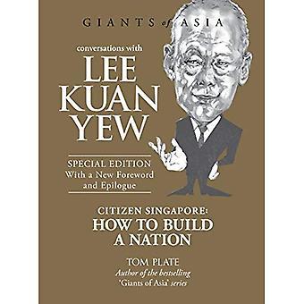 Samtal med Lee Kuan Yew: medborgaren Singapore: Hur att bygga en Nation (jättarna i Asien Special Edition) (konversationer...
