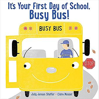 It's Your First Day of School, Busy Bus! (Busy Bus)