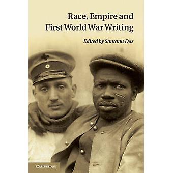 Race Empire and First World War Writing by Santanu Das