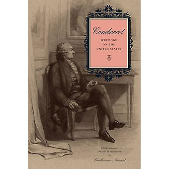 Condorcet Writings on the United States by Ansart & Guillaume