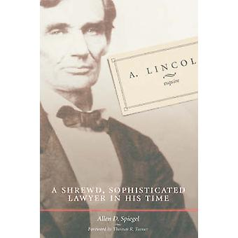 A. LINCOLN ESQUIRE by Spiegel & Allen D.