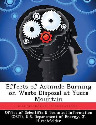 Effects of Actinide Burning on Waste Disposal at Yucca Mountain by Office of Scientific & Technical Informa