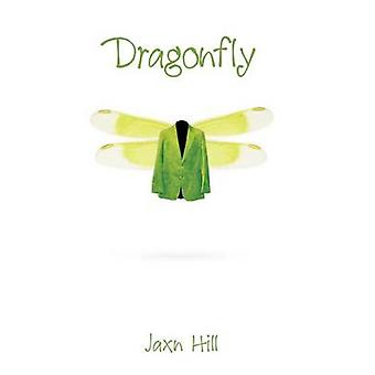 Dragonfly by Hill & Jaxn