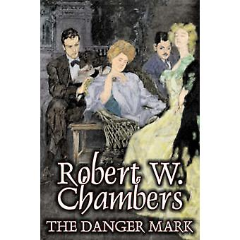 The Danger Mark by Robert W. Chambers Fiction Action  Adventure Espionage by Chambers & Robert W.