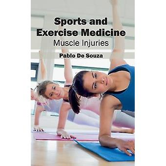 Sports and Exercise Medicine Muscle Injuries by De Souza & Pablo