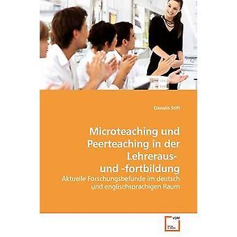 Microteaching Und Peerteaching in der Lehreraus Und Fortbildung von Stift & Daniela