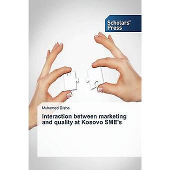 Interaction Between Marketing and Quality at Kosovo Smes by Disha Muhamed