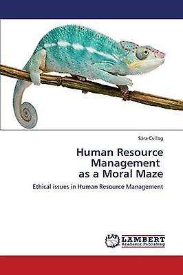 Huhomme Resource ManageHommest as a Moral Maze by Csillag Sara