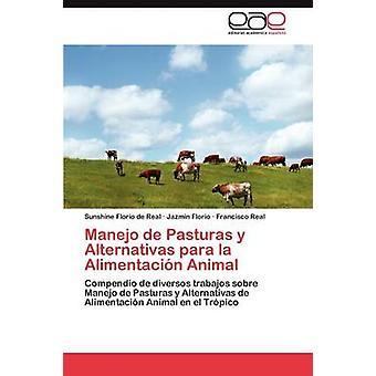 Manejo de Pasturas y Alternativas para la Alimentacin Animal by Florio de Real Sunshine