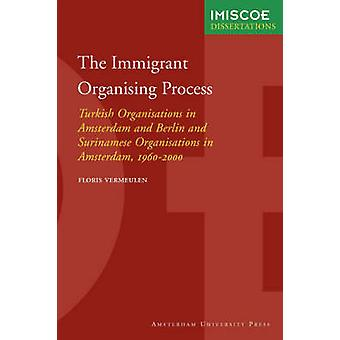The Immigrant Organising Process by Vermeulen & Floris