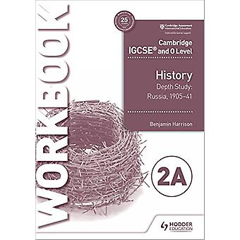 Cambridge IGCSE and O Level History Workbook 2A - Depth study -  Russi