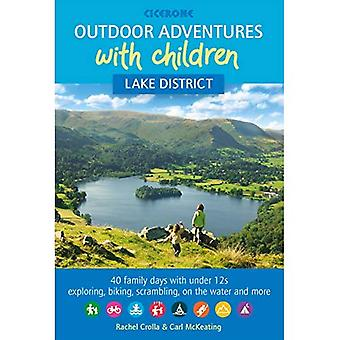 Outdoor Adventures with Children - Lake District: 40 family days with under 12s exploring, biking, scrambling, on the water and more
