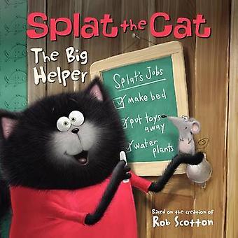Splat the Cat - The Big Helper by Rob Scotton - Rob Scotton - 97800622