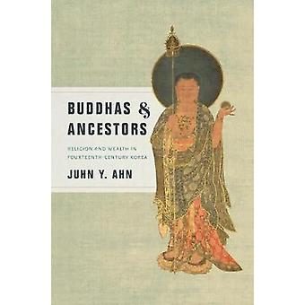 Buddhas and Ancestors - Religion and Wealth in Fourteenth-Century Kore