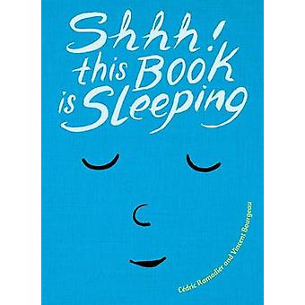 Shhh! This Book Is Sleeping by Caedric Ramadier - 9780553538755 Book